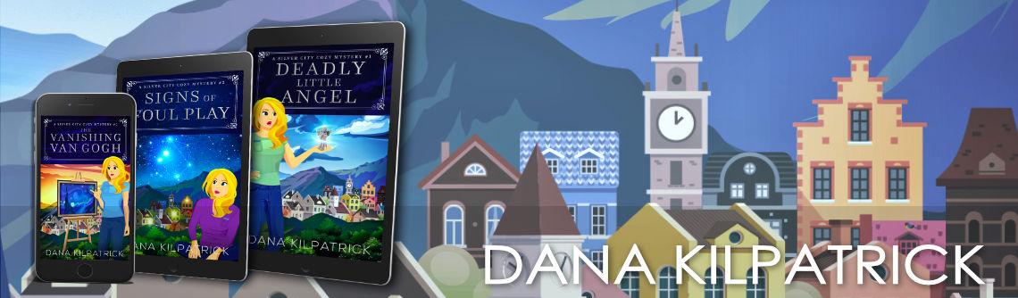Dana Kilpatrick - Silver City cozy mystery books