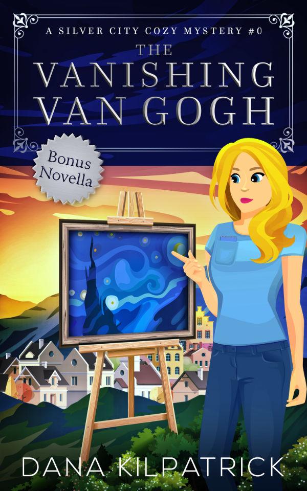 The Vanishing Van Gogh, a cozy mystery by Dana Kilpatrick