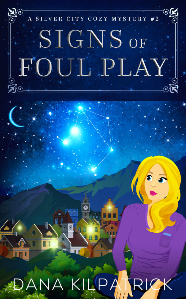 Signs of Foul Play, by Dana Kilpatrick. Silver City Cozy Mystery #2